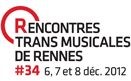 34ème Rencontres Trans Musicales de Rennes