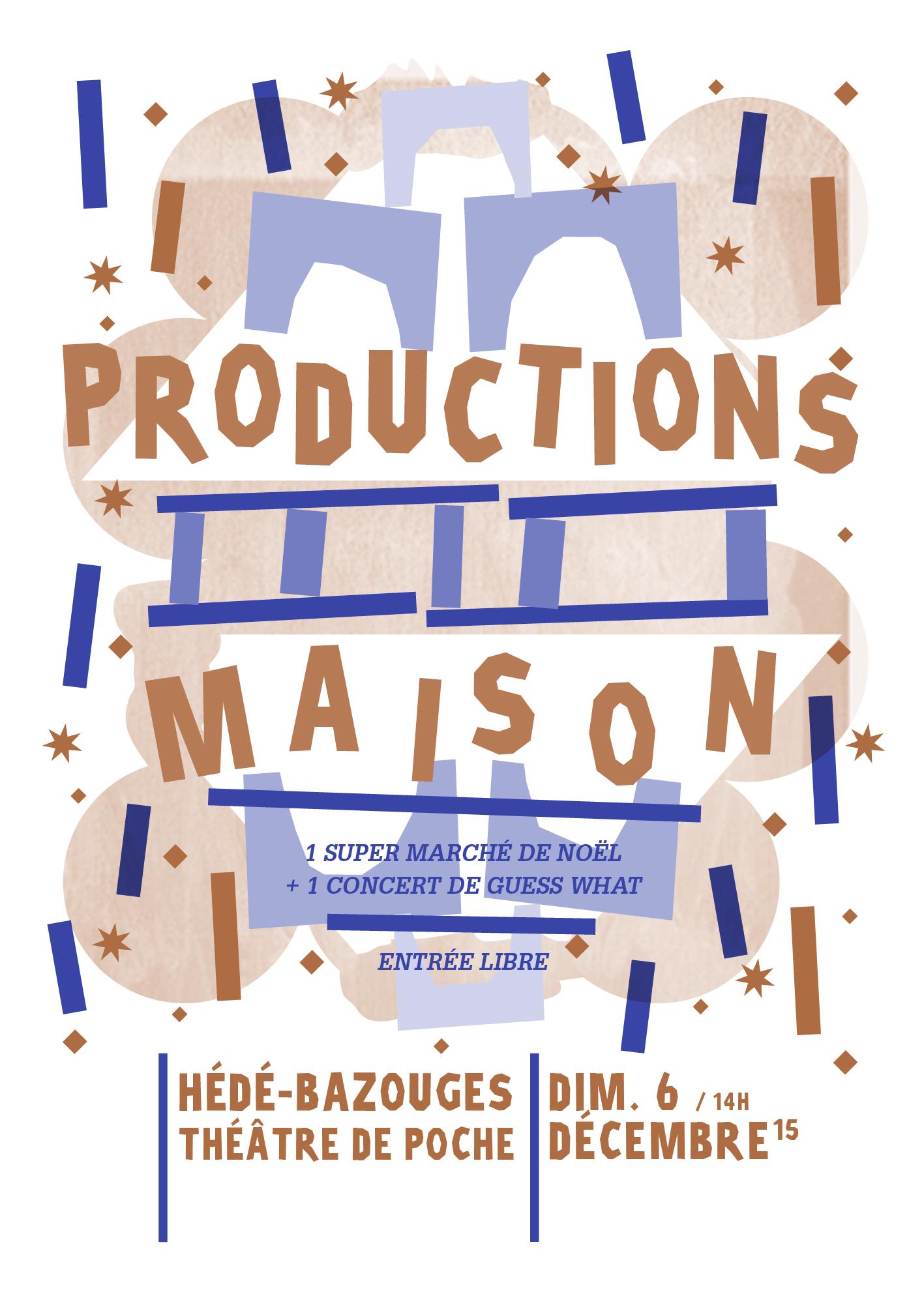 PRODUCTIONS MAISON #6