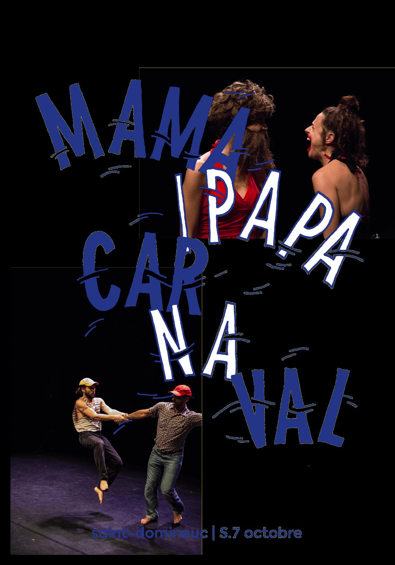 Mama/Papa Carnaval – octobre 2017